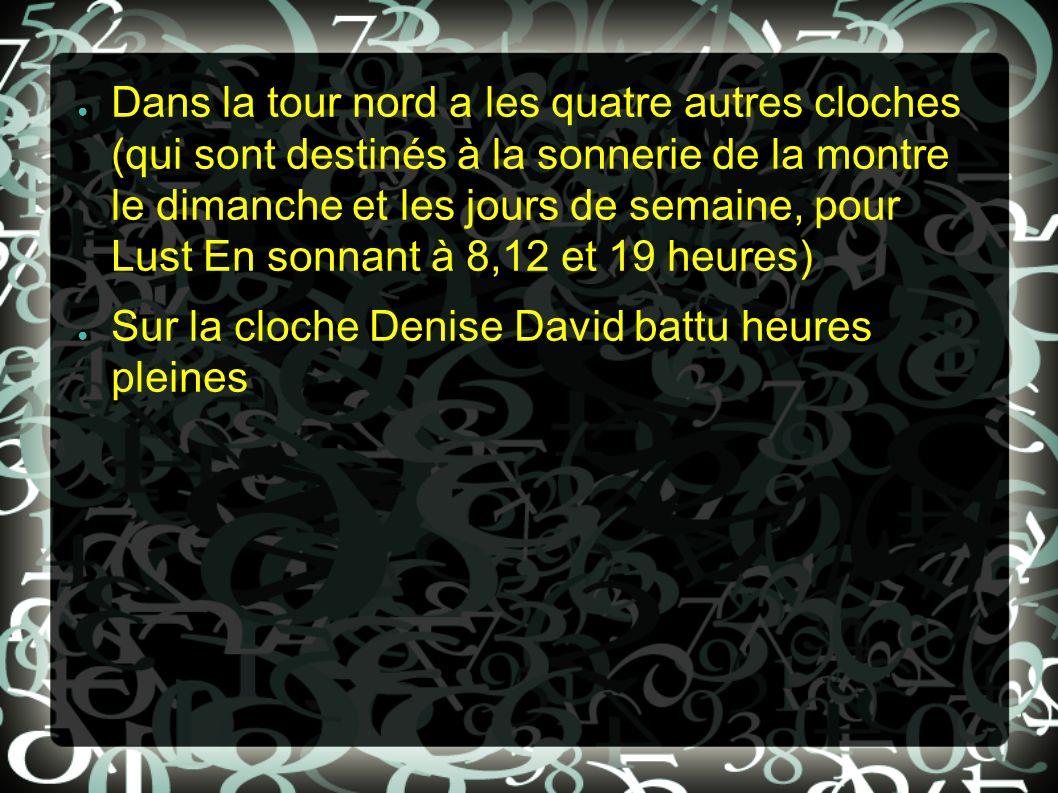Dans la tour nord a les quatre autres cloches (qui sont destinés à la sonnerie de la montre le dimanche et les jours de semaine, pour Lust En sonnant à 8,12 et 19 heures)