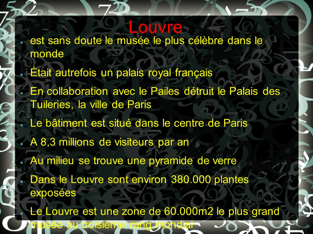 Louvre est sans doute le musée le plus célèbre dans le monde
