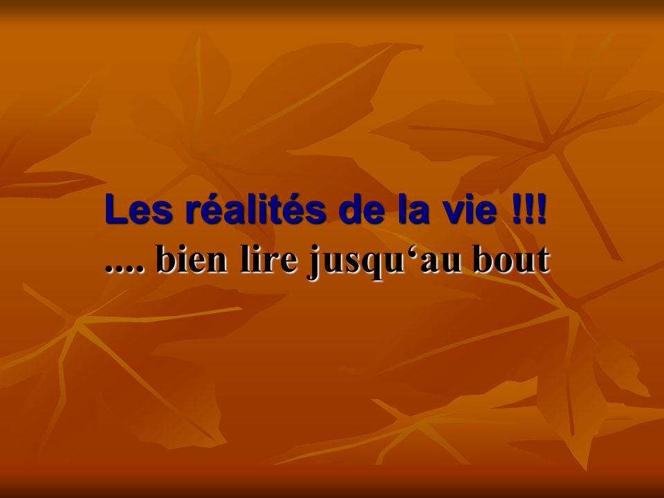 Les réalités de la vie !!! .... bien lire jusqu'au bout