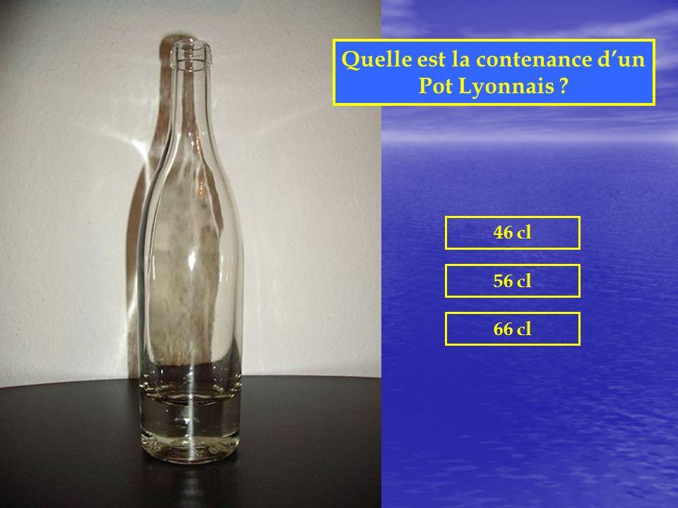 Quelle est la contenance d'un Pot Lyonnais