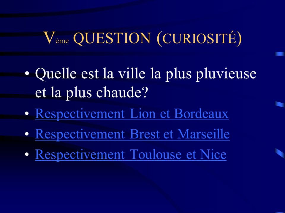 Vème QUESTION (CURIOSITÉ)