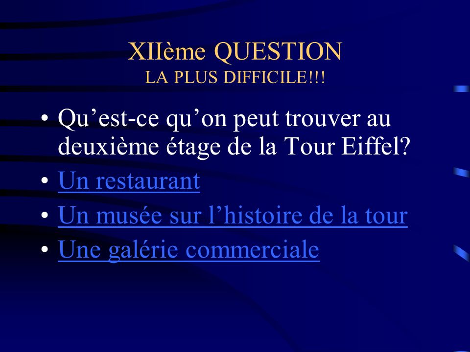 XIIème QUESTION LA PLUS DIFFICILE!!!