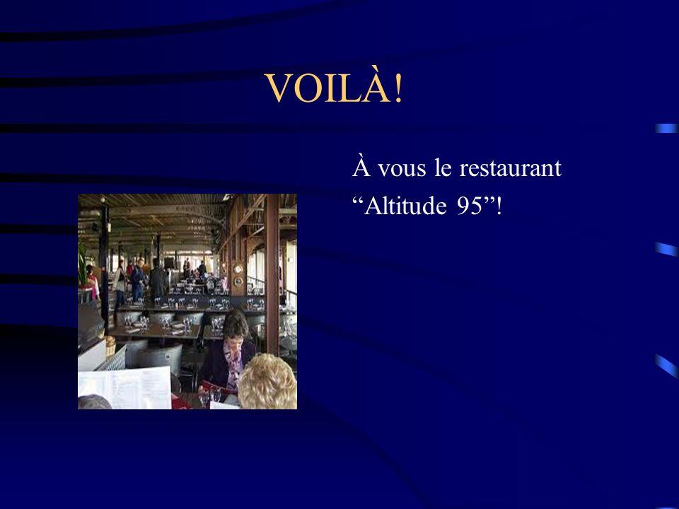 VOILÀ! À vous le restaurant Altitude 95 !