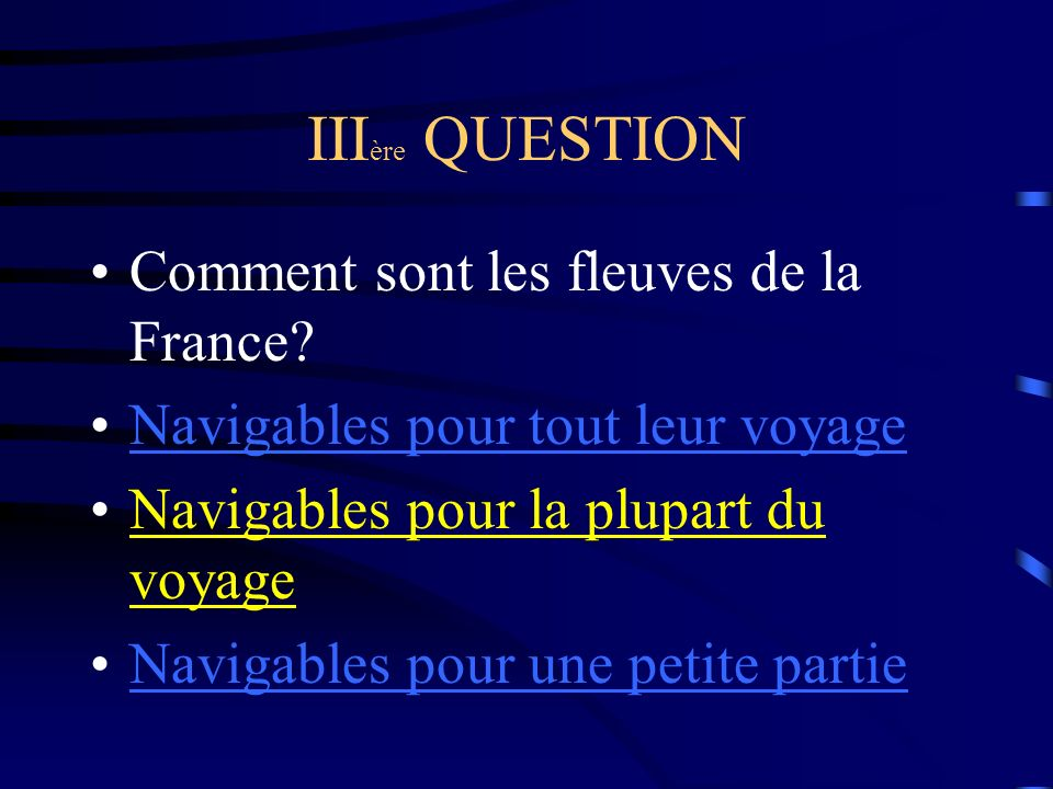 IIIère QUESTION Comment sont les fleuves de la France