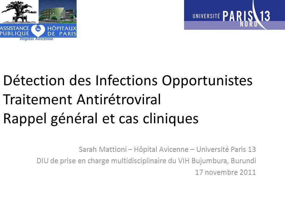 Hôpital Avicenne Détection des Infections Opportunistes Traitement Antirétroviral Rappel général et cas cliniques.