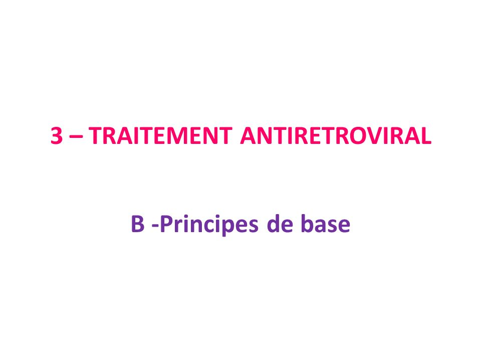 3 – TRAITEMENT ANTIRETROVIRAL
