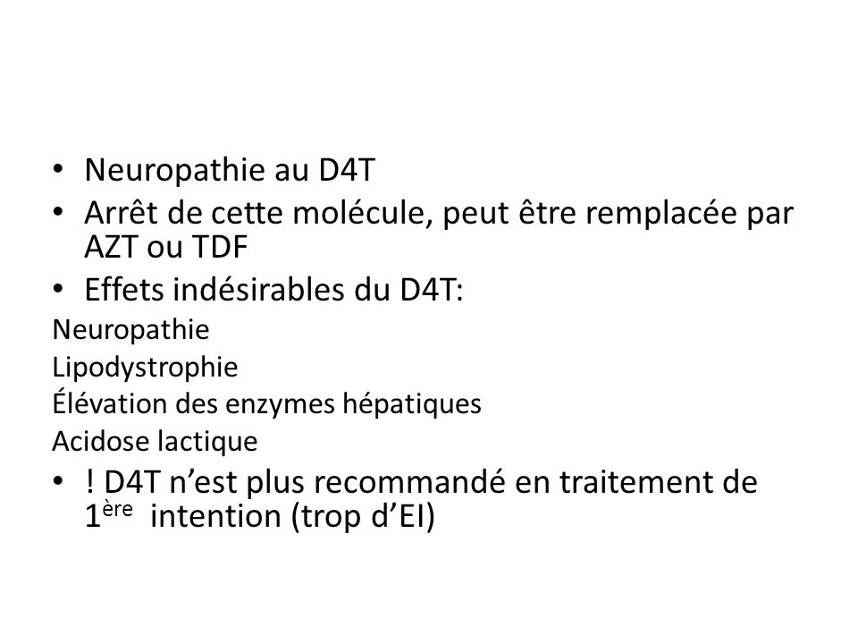 Arrêt de cette molécule, peut être remplacée par AZT ou TDF