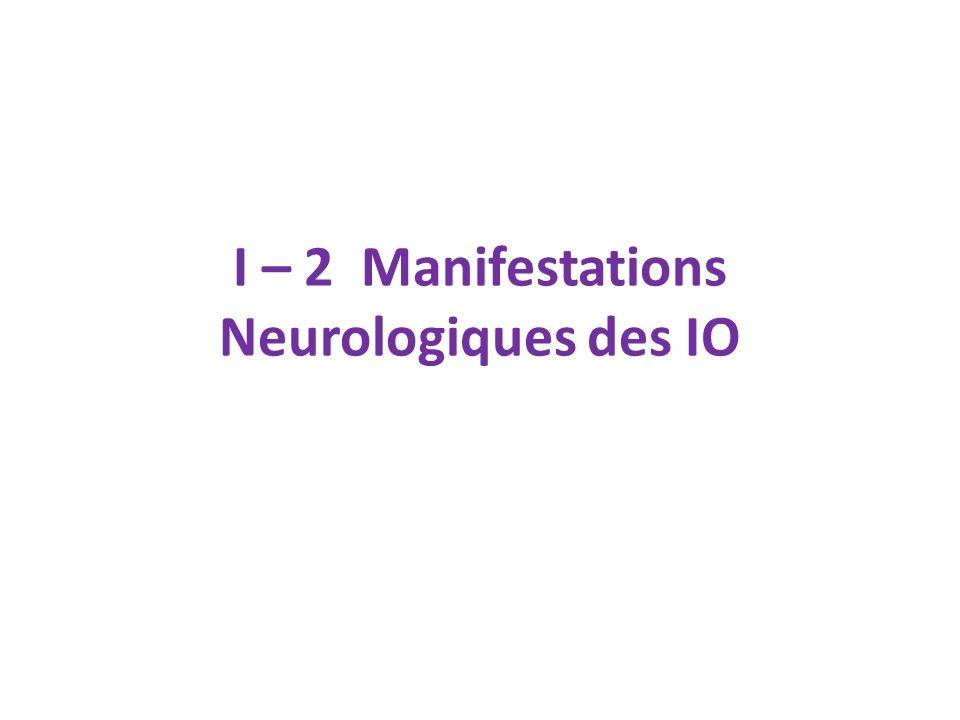 I – 2 Manifestations Neurologiques des IO