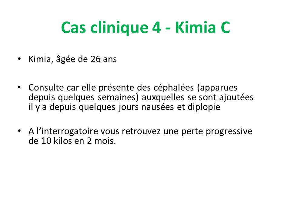 Cas clinique 4 - Kimia C Kimia, âgée de 26 ans