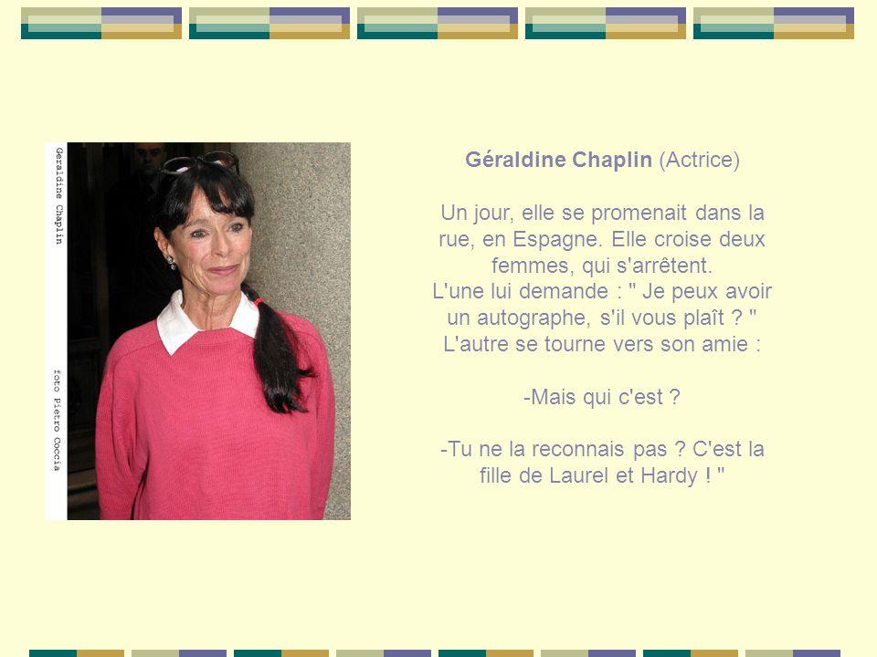 Géraldine Chaplin (Actrice)