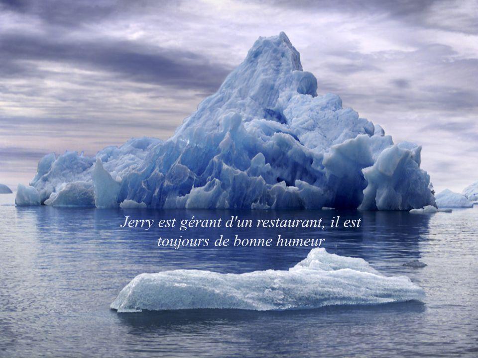 Jerry est gérant d un restaurant, il est toujours de bonne humeur