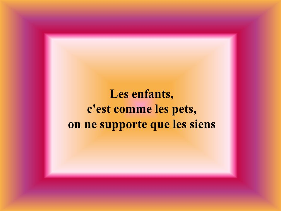 on ne supporte que les siens
