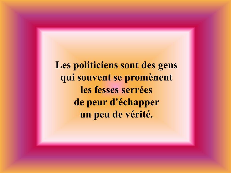 Les politiciens sont des gens qui souvent se promènent