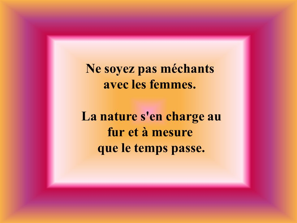 La nature s en charge au fur et à mesure