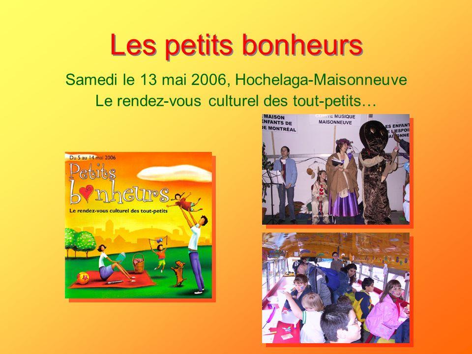 Les petits bonheurs Samedi le 13 mai 2006, Hochelaga-Maisonneuve