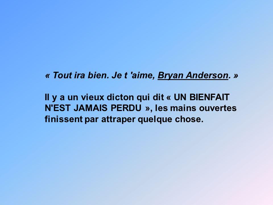 « Tout ira bien. Je t aime, Bryan Anderson
