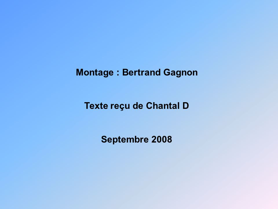Montage : Bertrand Gagnon