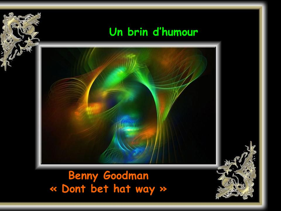 Benny Goodman « Dont bet hat way »
