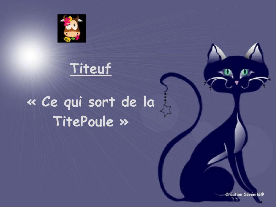 Titeuf « Ce qui sort de la TitePoule »