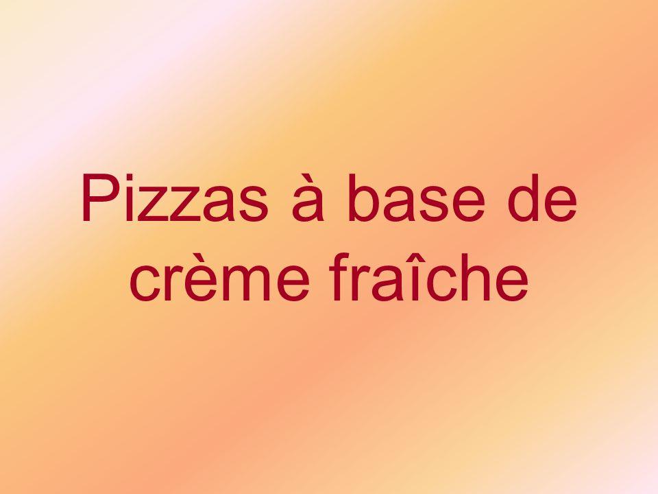 Pizzas à base de crème fraîche