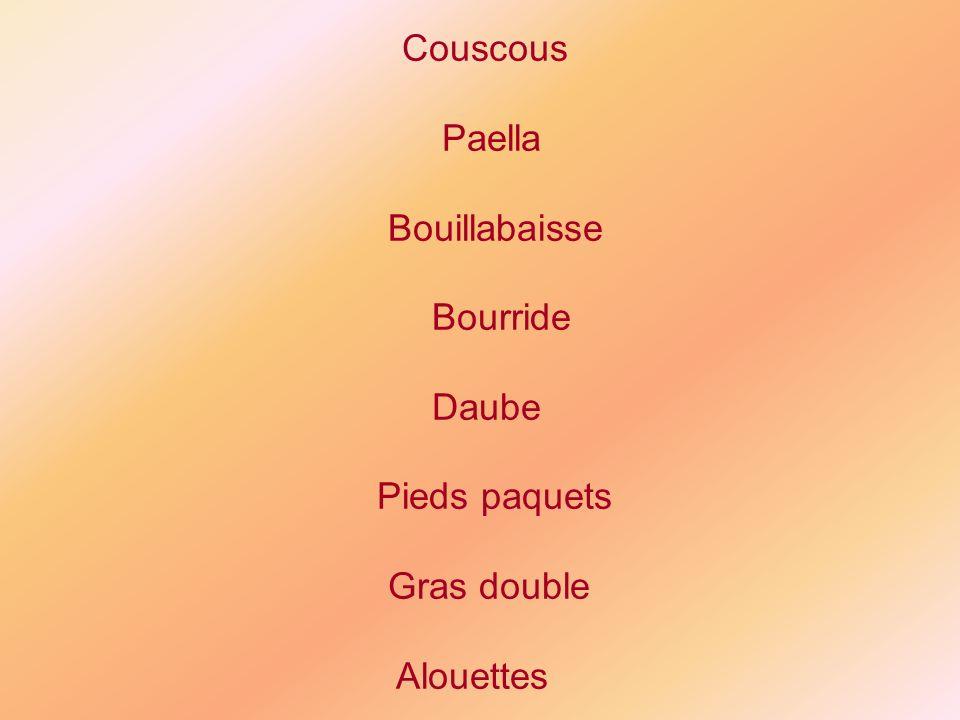 Paella Bouillabaisse Bourride Daube Pieds paquets Gras double