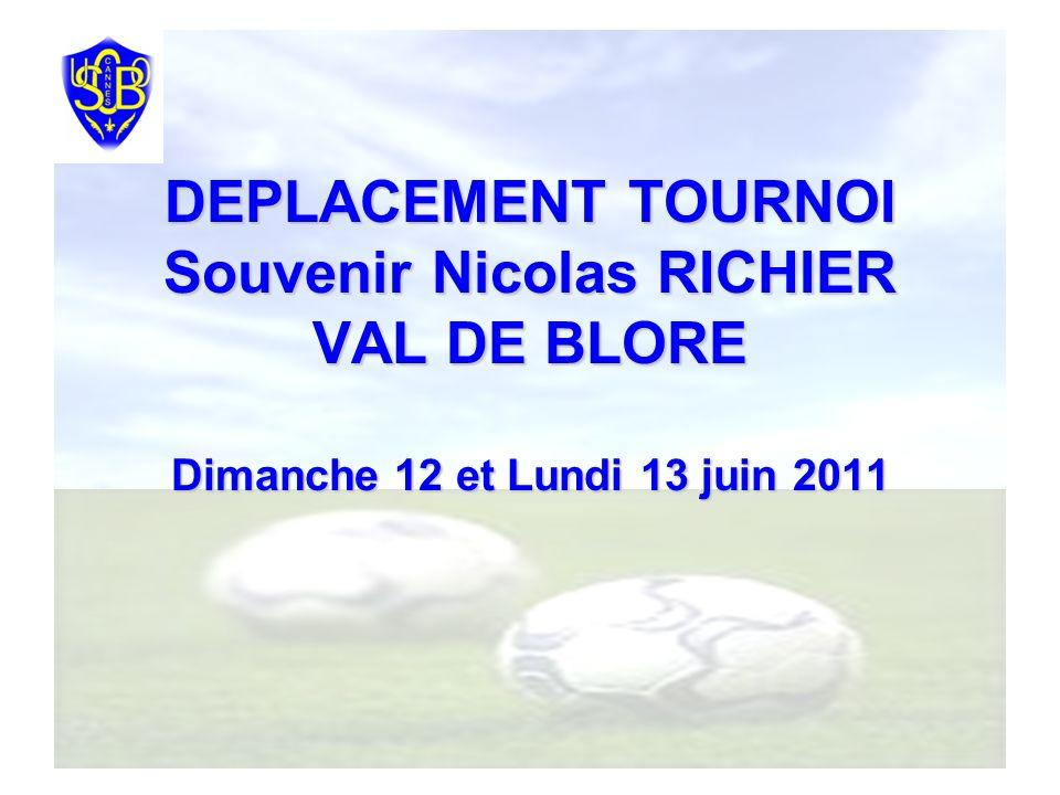 DEPLACEMENT TOURNOI Souvenir Nicolas RICHIER VAL DE BLORE Dimanche 12 et Lundi 13 juin 2011