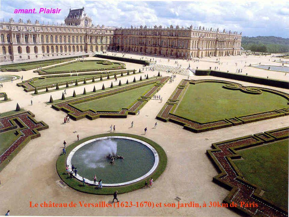 Le château de Versailles (1623-1670) et son jardin, à 30km de Paris