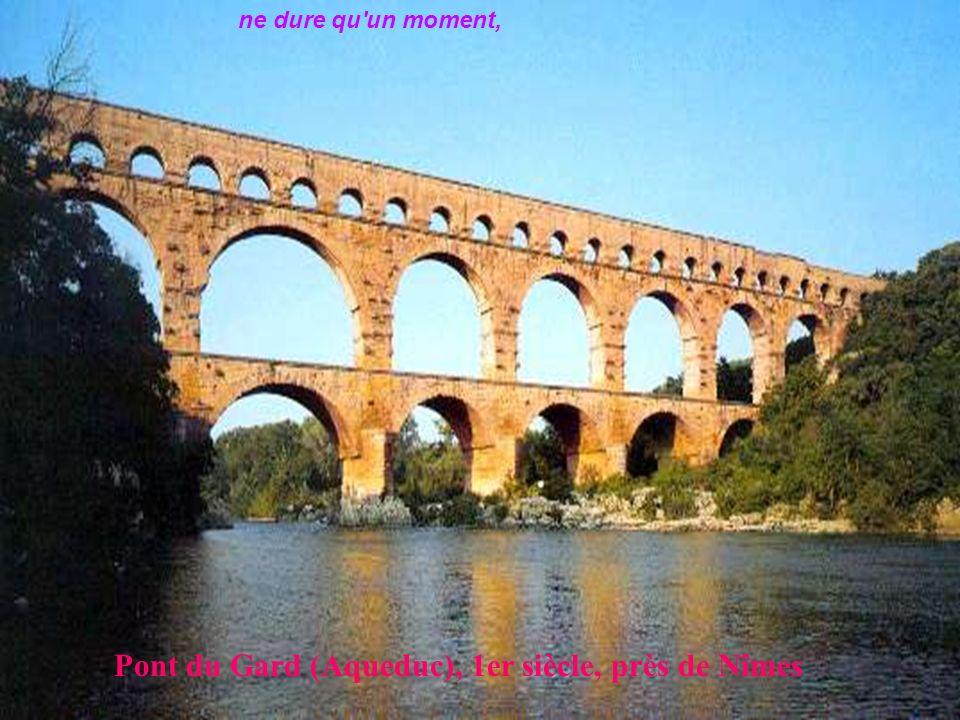 Pont du Gard (Aqueduc), 1er siècle, près de Nîmes