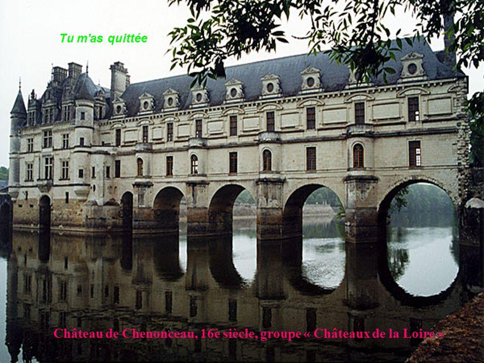 Château de Chenonceau, 16è siècle, groupe « Châteaux de la Loire »
