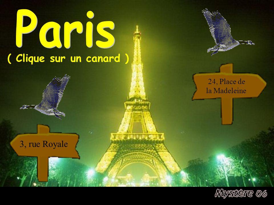 Paris ( Clique sur un canard ) 24, Place de la Madeleine 3, rue Royale