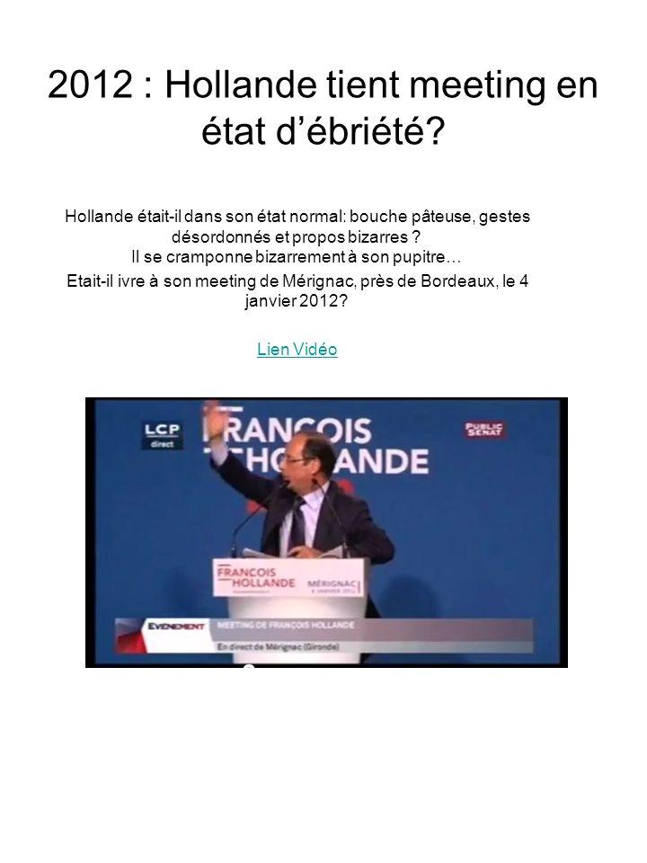 2012 : Hollande tient meeting en état d'ébriété