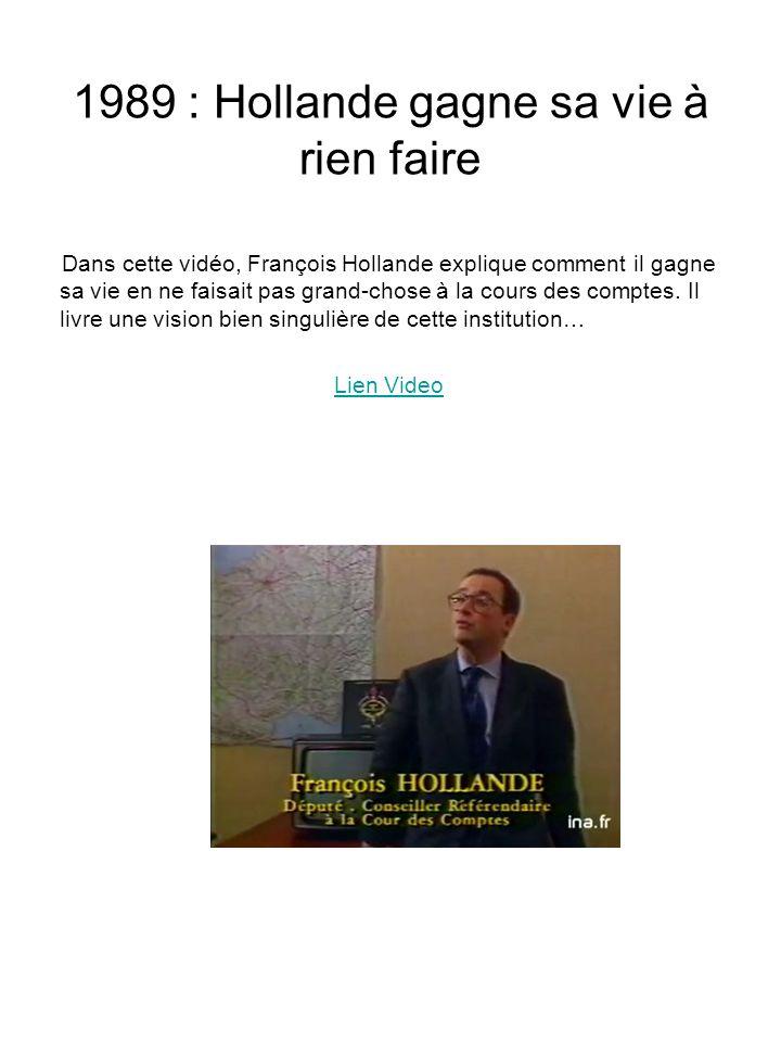 1989 : Hollande gagne sa vie à rien faire