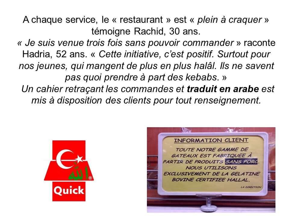 A chaque service, le « restaurant » est « plein à craquer » témoigne Rachid, 30 ans.