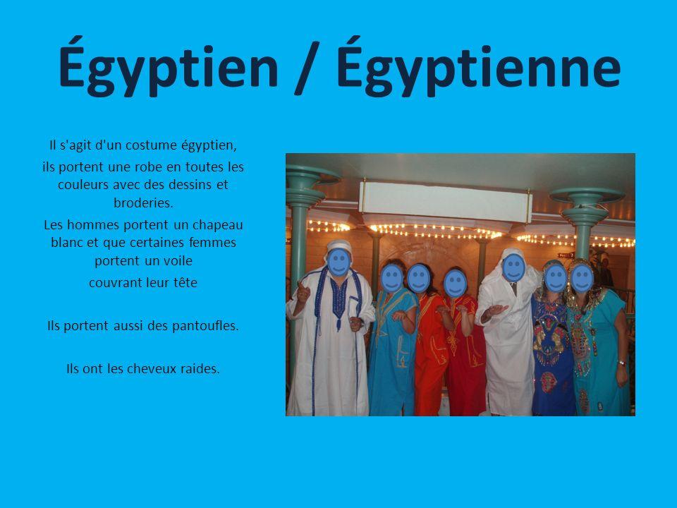 Égyptien / Égyptienne Il s agit d un costume égyptien,