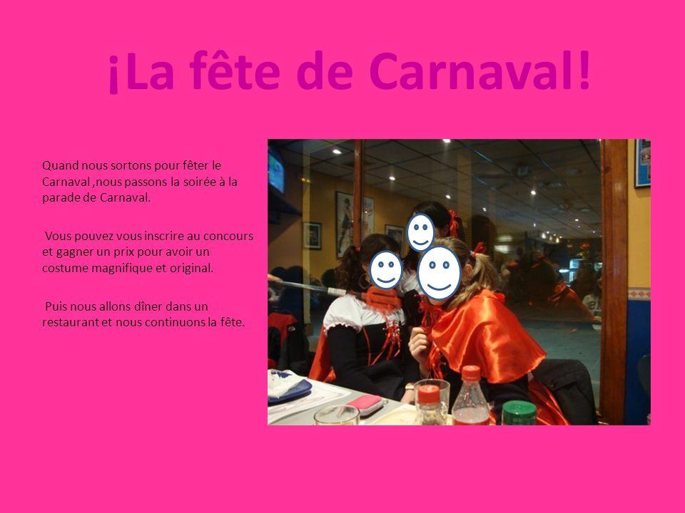 ¡La fête de Carnaval! Quand nous sortons pour fêter le Carnaval ,nous passons la soirée à la parade de Carnaval.
