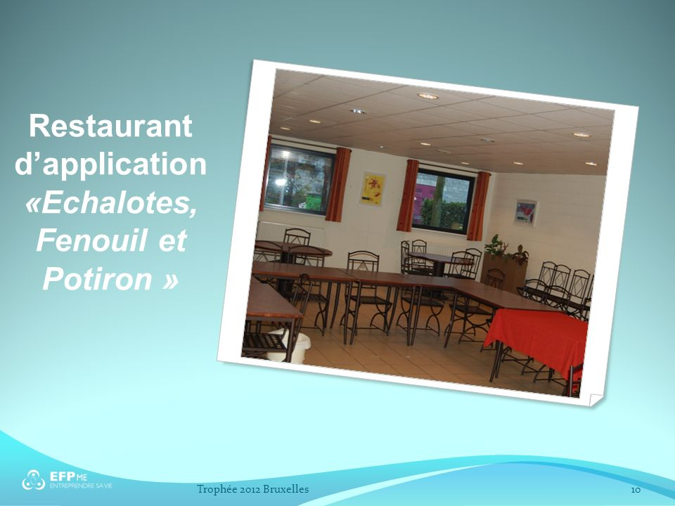 Restaurant d'application «Echalotes, Fenouil et Potiron »