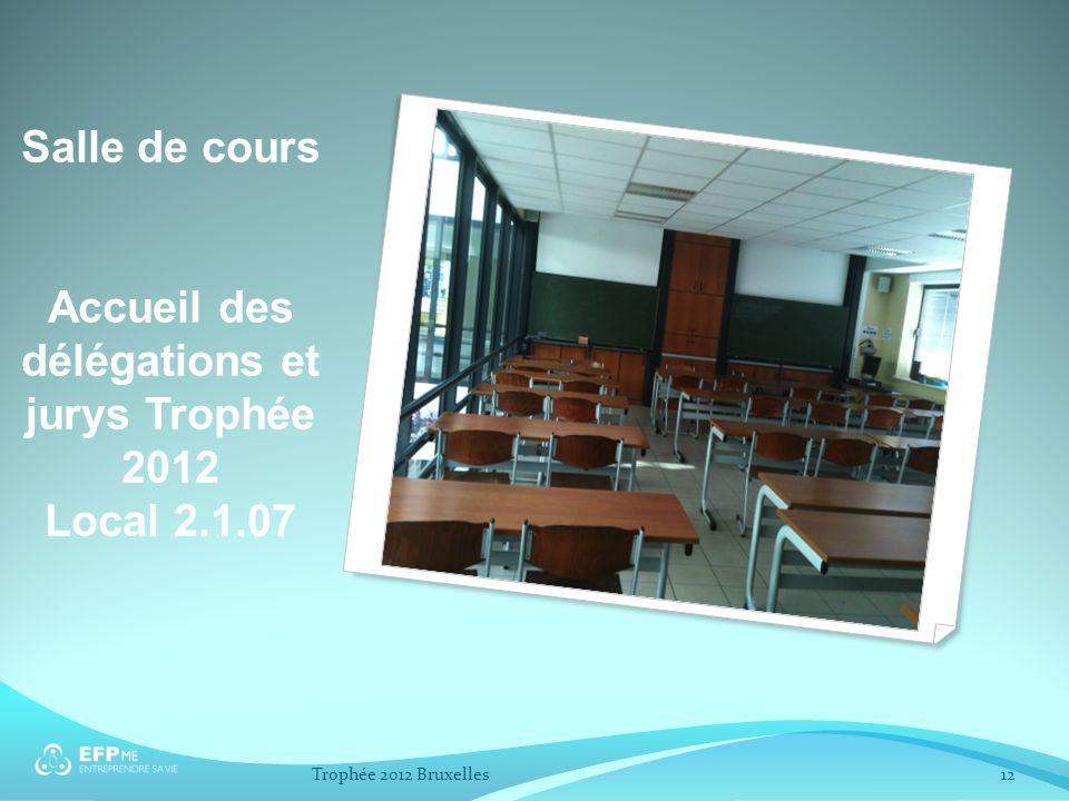 Salle de cours Accueil des délégations et jurys Trophée 2012 Local 2.1.07