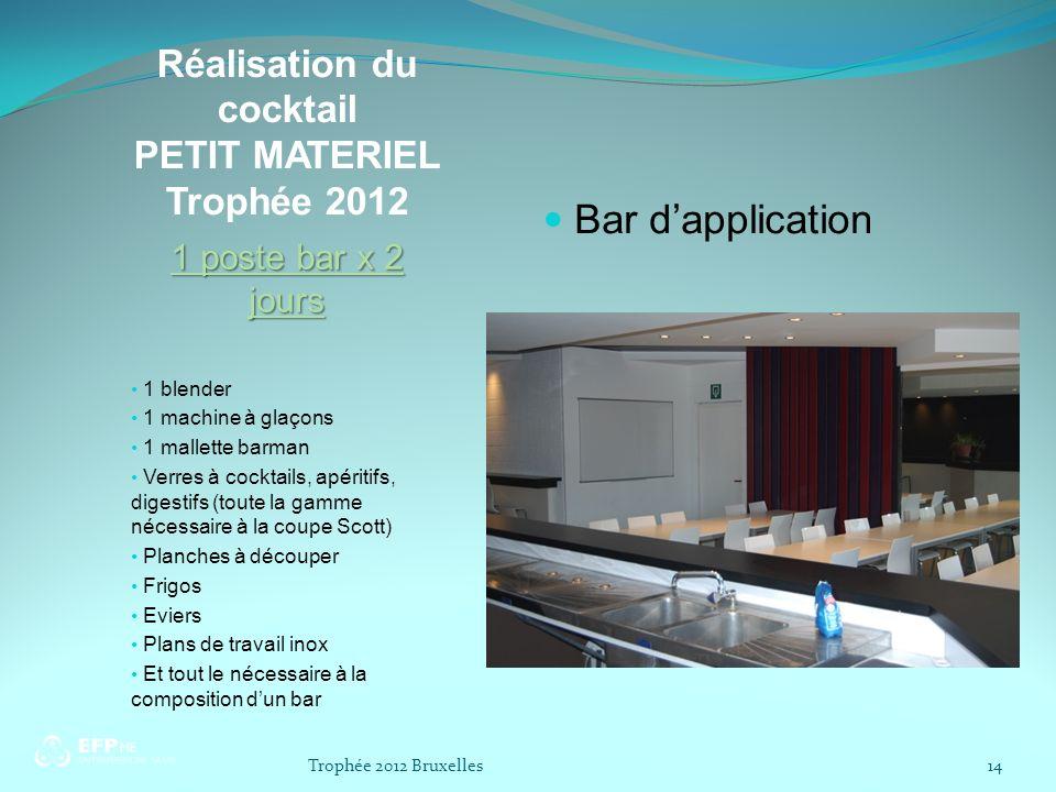 Réalisation du cocktail PETIT MATERIEL Trophée 2012