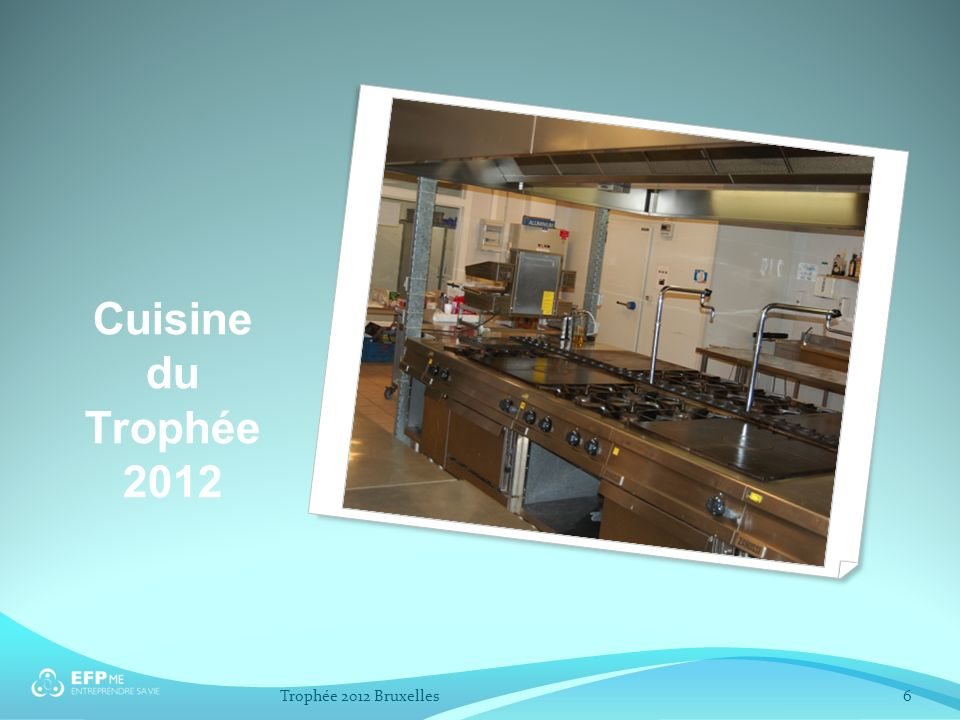 Cuisine du Trophée 2012 Trophée 2012 Bruxelles