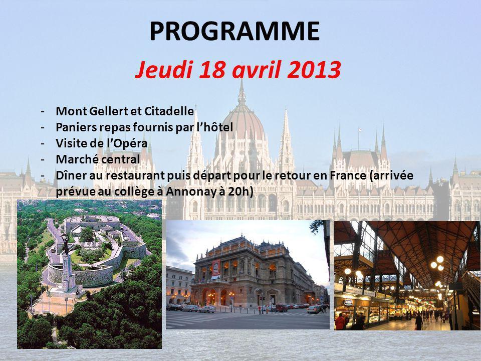 PROGRAMME Jeudi 18 avril 2013 Mont Gellert et Citadelle