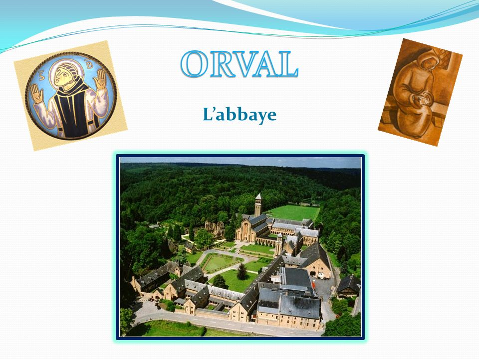 ORVAL L'abbaye