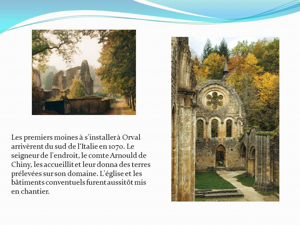 Les premiers moines à s installer à Orval arrivèrent du sud de l'Italie en 1070.