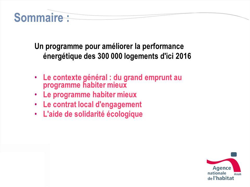 Sommaire : Un programme pour améliorer la performance énergétique des 300 000 logements d ici 2016.