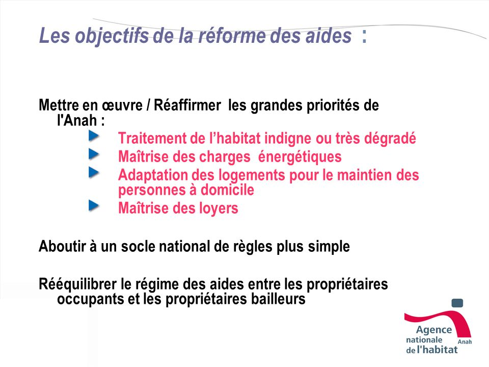 Les objectifs de la réforme des aides :