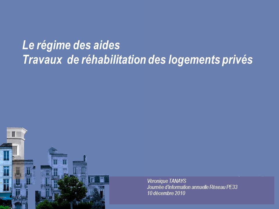 Le régime des aides Travaux de réhabilitation des logements privés