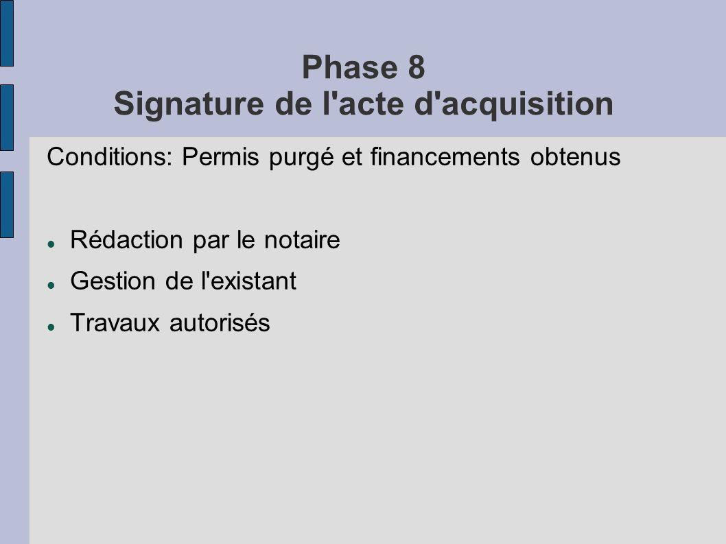 Phase 8 Signature de l acte d acquisition