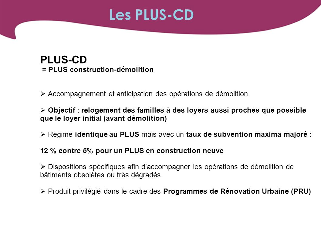 Les PLUS-CD PLUS-CD = PLUS construction-démolition