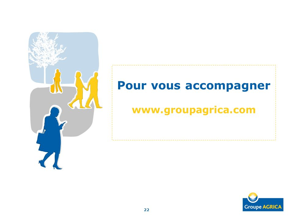 Pour vous accompagner www.groupagrica.com