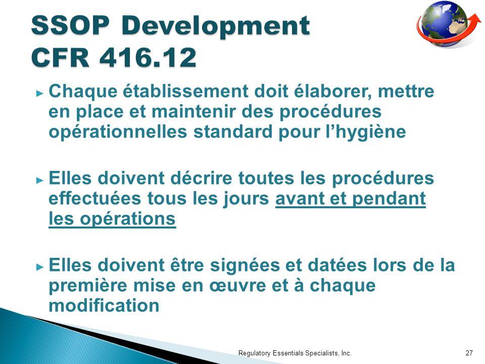 SSOP Development CFR 416.12 Chaque établissement doit élaborer, mettre en place et maintenir des procédures opérationnelles standard pour l'hygiène.