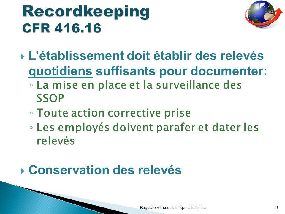Recordkeeping CFR 416.16 L'établissement doit établir des relevés quotidiens suffisants pour documenter: